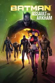 Batman: Ataque a Arkham / El Asalto de Arkham