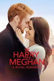 Harry y Meghan: Un Romance Real