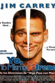 Irene y Yo y Mi Otro Yo / Yo Yo Mismo e Irene