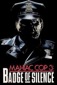 Maniac Cop 3: Código de Silencio / Justicia Brutal