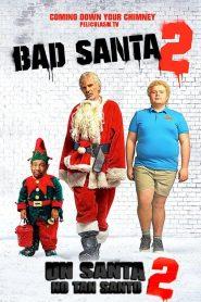 Un Santa no tan Santo 2 / Bad Santa 2: Recargado