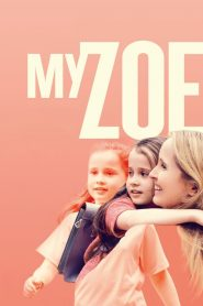 Mi Zoe, Mi Vida / My Zoe