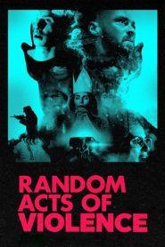 Violencia Aleatoria / Random Acts of Violence